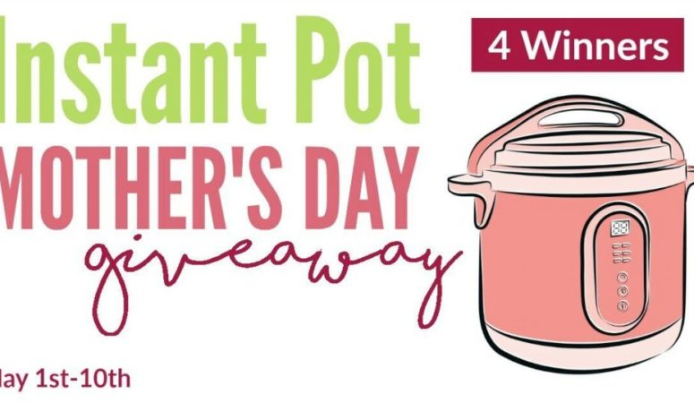 Instant Pot Mother's Day Giveaway