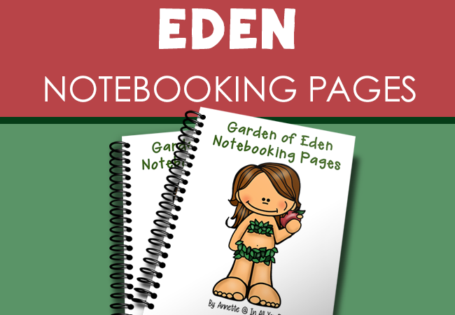 Free Garden of Eden Notebooking Pages