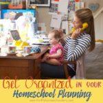 Get Organized in Your Homeschool Planning