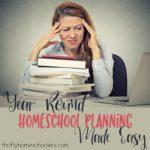 Year Round Homeschool Planning Made Easy