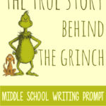 Middle School Writing Prompt – The True Story of the Grinch