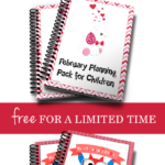 February Children's Planning Packs ~ Limited Time Freebies