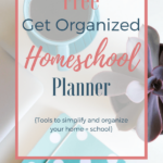 Free Get Organized Homeschool Planner