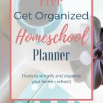 Free Get Organized Homeschool Planner
