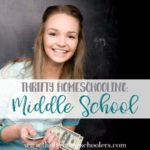Thrifty Homeschooling: Middle School