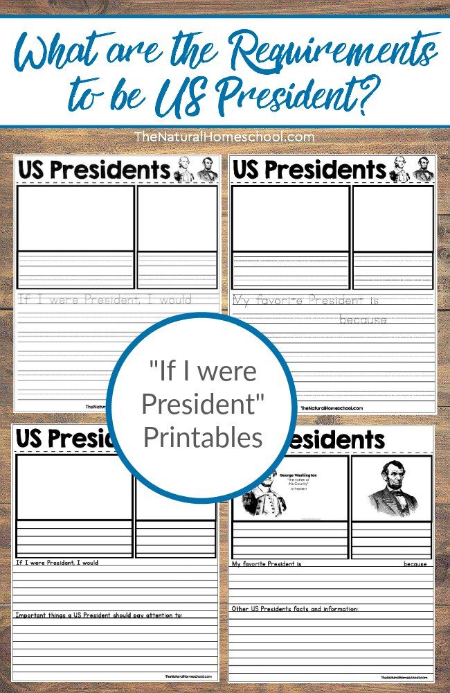 "What are the Requirements to be President? Does anyone know? Students will also be able to print out 4 sheets of ""If I were President"" printables to complete on their own! :: www.thriftyhomeschoolers.com"