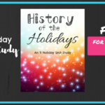 *ENDED* ~ History of the Holidays Unit Study (Ends 3.16.18)