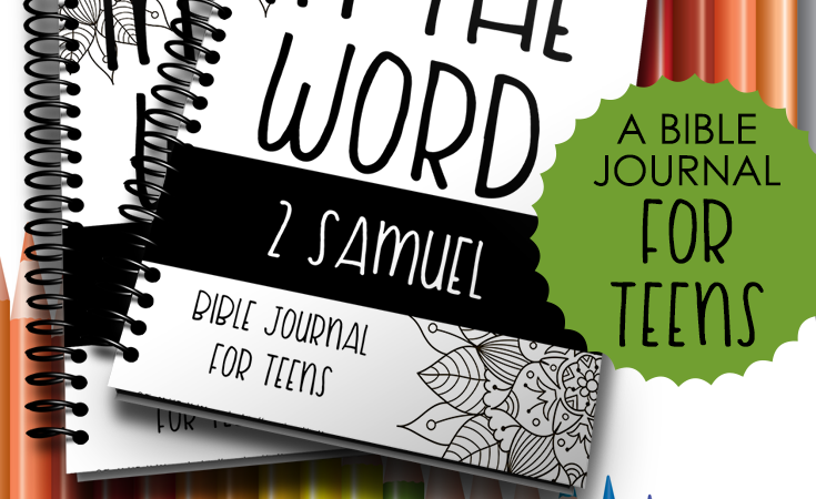 LIMITED TIME FREEBIE ~ Bible Journal for Teens: 2 Samuel Teens (Ends 4.12.18)