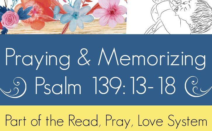 FREE Psalm 139 Read, Pray, Love Printables