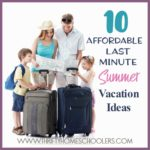 10 Affordable Last Minute Summer Vacation Ideas