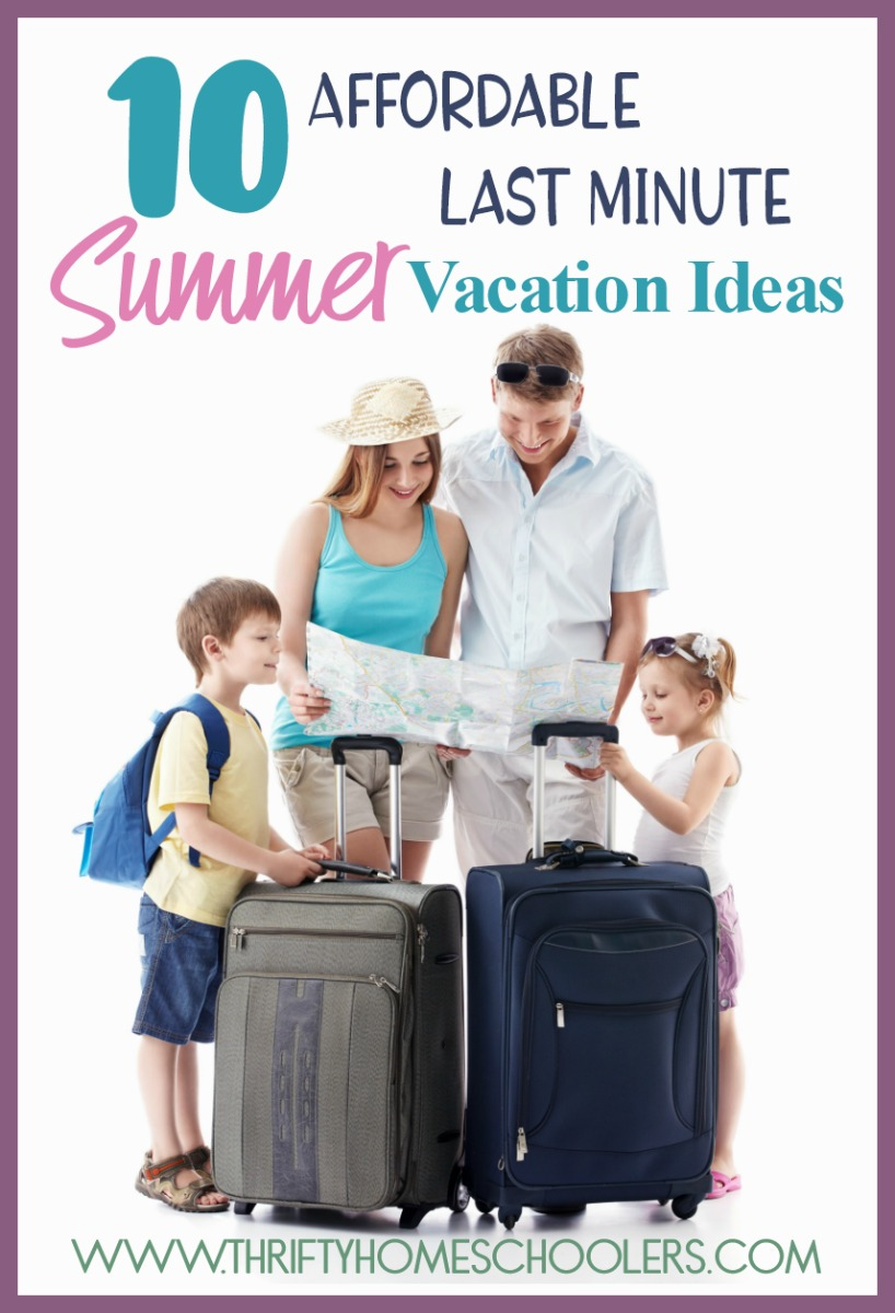 Now is the best time for homeschoolers to plan a last minute family vacation.Here are 10 affordable last-minute summer vacation ideas for you and your family - no matter where you live in the United States. :: www.thriftyhomeschoolers.com