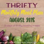 Thrifty Monthly Meal Plan – August 2018