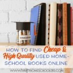 How to Find Cheap and High Quality Used Homeschool Books Online
