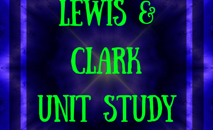 Free Lewis and Clark Unit Study Pack