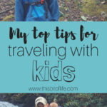 Top Tips for Traveling with Kids